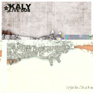 Kaly live dub - Lightin'the shadows